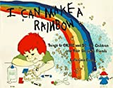 I Can Make a Rainbow: Things to Create and Do, for Children and Their Grown Up Friends (Kids' Stuff) by Marjorie Frank (1985-10-01)