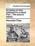 An Essay on Man Address'D to a Friend Part I The, Alexander Pope, 1170175627