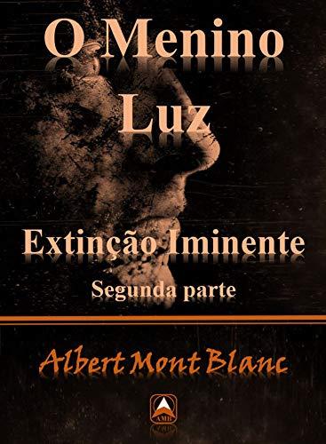 O Menino Luz: Extinção Iminente 2 (Portuguese Edition)