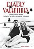 """Deadly Valentines: The Story of Capone's Henchman """"Machine Gun"""" Jack McGurn and Louise Rolfe, His Blonde Alibi"""