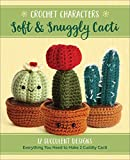 The Quarto Group Crochet Characters-Soft & Snuggly Cacti