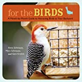 img - for For the Birds: A Month-by-Month Guide to Attracting Birds to Your Backyard book / textbook / text book