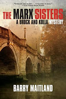 The Marx Sisters (Brock & Kolla Mysteries) by [Maitland, Barry]