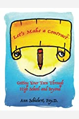 Let's Make a Contract: Getting Your Teen Through High School and Beyond [Color Version] Paperback