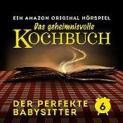 Der perfekte Babysitter (Das geheimnisvolle Kochbuch 6) | Barbara van den Speulhof