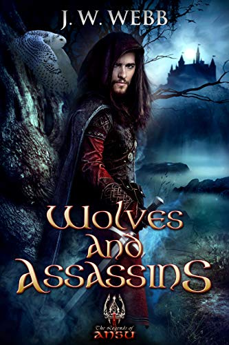 Wolves and Assassins: A Legends of Ansu fantasy (Mercenary Trilogy Book 3)