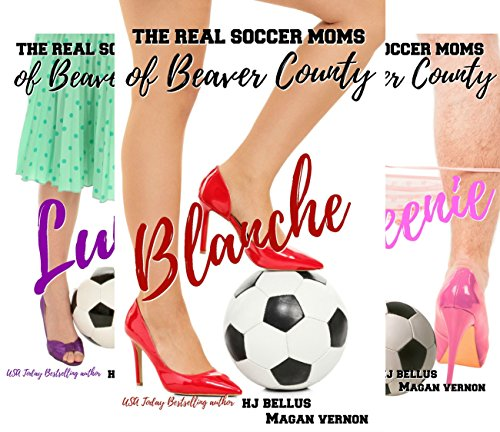 The Real Soccer Moms of Beaver County (4 Book Series)