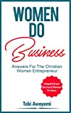 Women Do Business: Answers for the Christian Woman Entrepreneur