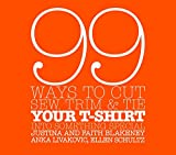 machine cut textil - 99 Ways to Cut, Sew, Trim, and Tie Your T-Shirt into Something Special