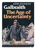The Age of Uncertainty, John Kenneth Galbraith, 0395249007