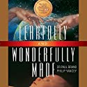 Fearfully and Wonderfully Made Audiobook by Philip Yancey, Paul Brand Narrated by Don Reed