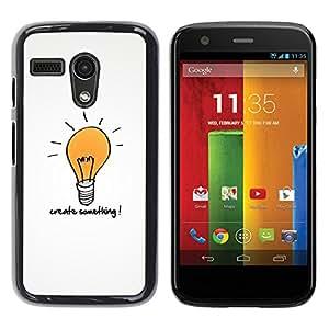 Be Good Phone Accessory // Dura Cáscara cubierta Protectora Caso Carcasa Funda de Protección para Motorola Moto G 1 1ST Gen I X1032 // Creativity Motivational Quote Light Bulb Art