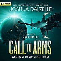 Call to Arms: Black Fleet Trilogy, Book 2 Hörbuch von Joshua Dalzelle Gesprochen von: Mark Boyett
