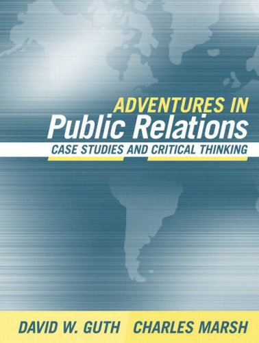 Adventures in Public Relations: Case Studies and Critical Thinking