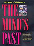 The Mind's Past, Michael S. Gazzaniga, 0520224868