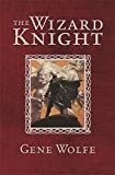 The Wizard Knight (GOLLANCZ S.F.)