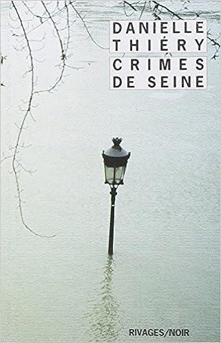 Crimes de seine - Thiéry Danielle