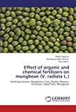 img - for Effect of organic and chemical fertilizers on mungbean (V. radiata L.): Seed Inoculation, Nodulation, Fym, Poultry Manure, Fertilizers, Seed Yield, Mungbean by Abdul Qayyum (2012-05-27) book / textbook / text book