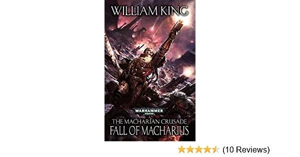 Amazon fall of macharius the macharian crusade book 3 ebook amazon fall of macharius the macharian crusade book 3 ebook william king kindle store fandeluxe Choice Image