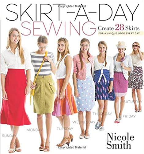 Create 28 Skirts for a Unique Look Every Day Skirt-A-Day Sewing