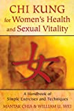 Chi Kung for Women's Health and Sexual Vitality, Mantak Chia and William U. Wei, 1620552256
