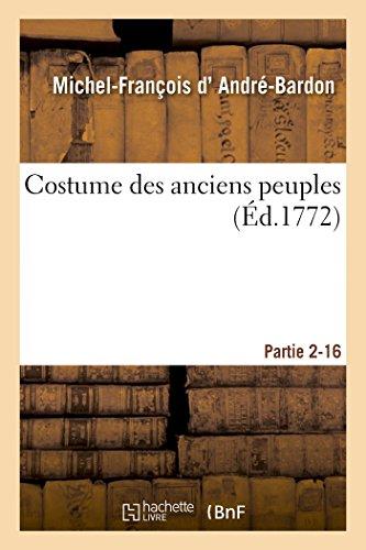 Costume Des Anciens Peuples. Usages Religieux Des Israelites Partie 2 (Histoire) (French Edition) (Israelite Costume)