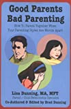 Good Parents Bad Parenting, Lisa Dunning, 1411604202