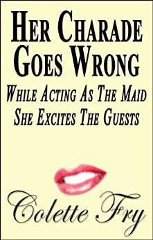 Her Charade Goes Wrong: While Acting As The Maid, She
