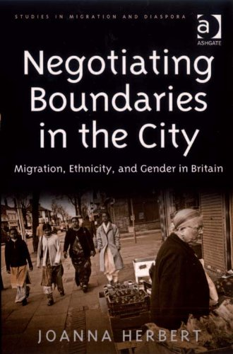 Download Negotiating Boundaries in the City: Migration, Ethnicity, and Gender in Britain (Studies in Migration and Diaspora) Pdf