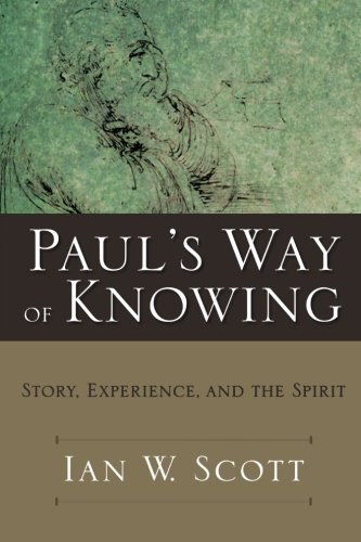 Read Online Paul's Way of Knowing: Story, Experience, and the Spirit ebook