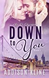 Down To You (The Love On Edge Series Book 1)