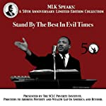 Stand by the Best in Evil Times: MLK Speaks: A 50th Anniversary Limited Edition Collection | Dr. Martin Luther King Jr.