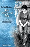 In Faithfulness, He Afflicted Me, Lynnette Kraft, 1606049526