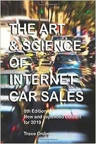 Internet Car Sales >> The Art Science Of Internet Car Sales Understanding How