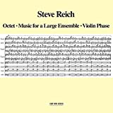 : Steve Reich: Octet / Music for a Large Ensemble / Violin Phase