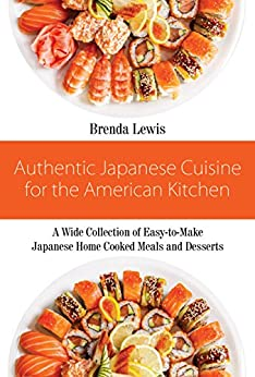 Authentic japanese cuisine for the american kitchen a for Authentic american cuisine