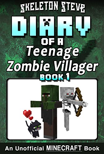Diary of a Teenage Minecraft Zombie Villager - Book 1: Unofficial Minecraft Books for Kids, Teens, & Nerds - Adventure Fan Fiction Diary Series (Skeleton ... - Devdan the Teen Zomb