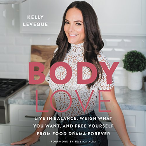 Body Love: Live in Balance, Weigh What You Want, and Free Yourself from Food Drama Forever Audiobook [Free Download by Trial] thumbnail