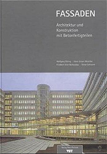Fassaden: Architektur und Konstruktion mit Betonfertigteilen