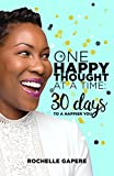 #7: One Happy Thought at a Time: 30 Days to a Happier You.