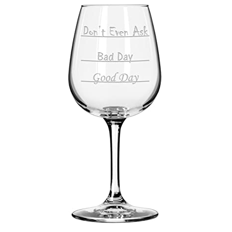 Review Good Day - Bad Day - Don't Even Ask Wine Glass
