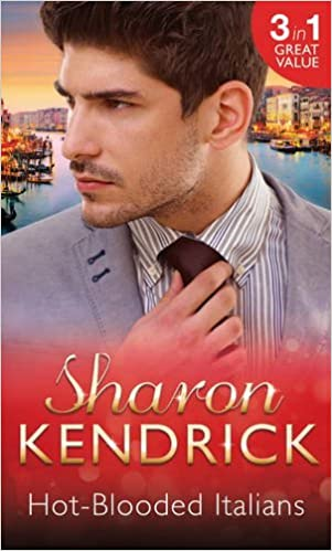 Hot-Blooded Italians: Sicilian Husband, Unexpected Baby / A Tainted Beauty / Marriage Scandal, Showbiz Baby! (Special Releases) by Sharon Kendrick (2015-07-09)