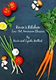 Kevin's Kitchen: Low Fat American Classics by Kevin Malleck (2014-12-18)