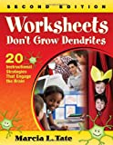 Worksheets Don′t Grow Dendrites: 20 Instructional Strategies That Engage the Brain
