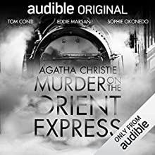 Murder on the Orient Express: An Audible Original Drama Performance by Agatha Christie Narrated by Tom Conti, Jane Asher, Ruta Gedmintas, Paterson Joseph, Rula Lenska, Art Malik, Eddie Marsan, Sophie Okonedo, Walles Hamonde