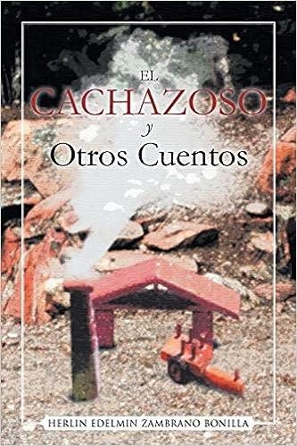 Amazon.com: El Cachazoso Y Otros Cuentos (Spanish Edition ...