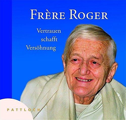 Frére Roger: Vertrauen schafft Versöhnung