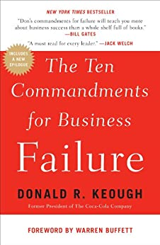 The Ten Commandments for Business Failure by [Keough, Donald R.]