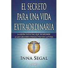 El secreto para una vida extraordinaria (Crecimiento personal)