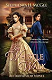 The Whistle Walk: Ironwood Plantation Family Saga Book One by  Stephenia H McGee in stock, buy online here